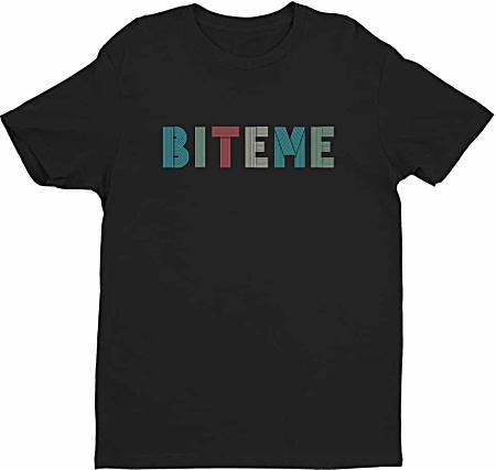 Bite Me Rude Tshirts- Tshirts by Squeaky Chimp