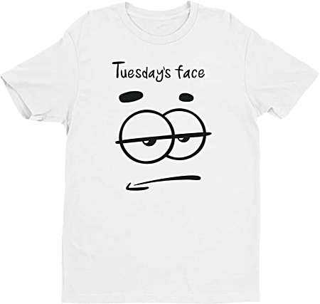 Bored Tuesday Face Tee - Days of the week tshirts - Men
