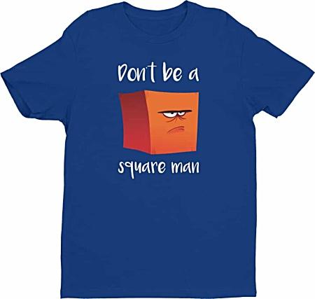 Don't be a square tshirt - Tshirts by Squeaky Chimp