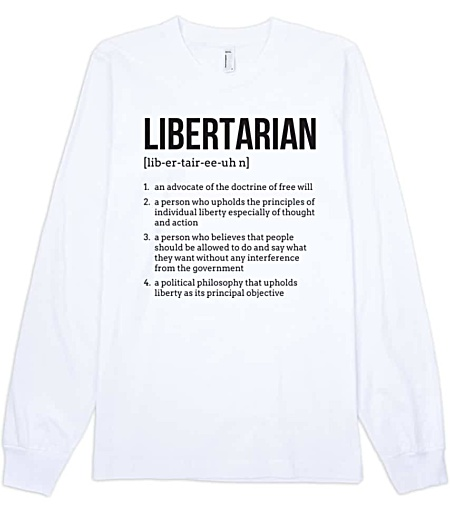 Political Libertarian Tshirt Long Sleeve