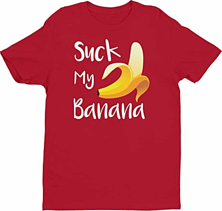 Suck my banana rude tshirts by squeaky chimp