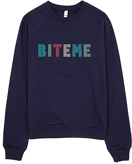 Bite Me Sweatshirt