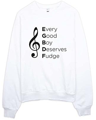 Every Good Boy Deserves Fudge Music Sweatshirt