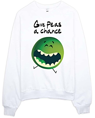 Give Peas A Chance - Pea Sweatshirt