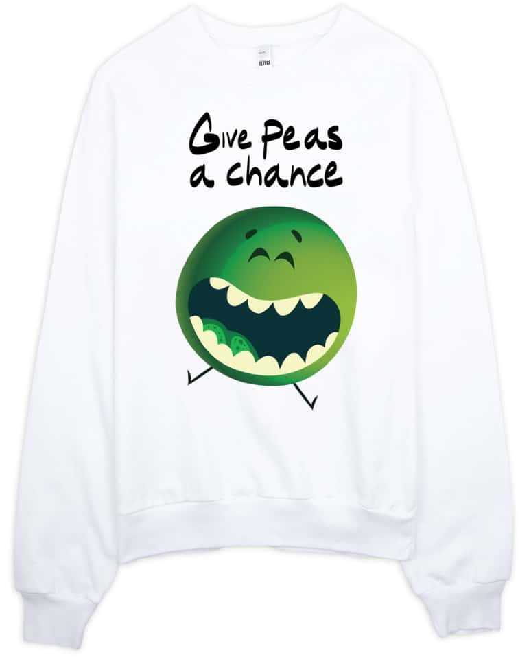 Give Peas A Chance - Pea Sweatshirt