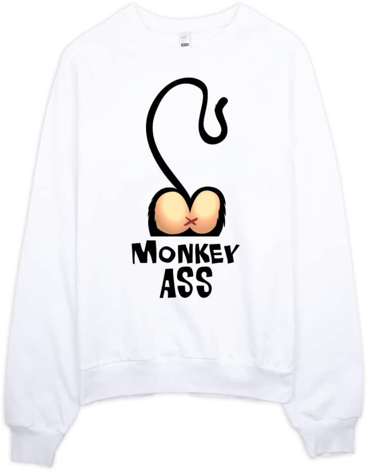 Monkey Ass Sweatshirt
