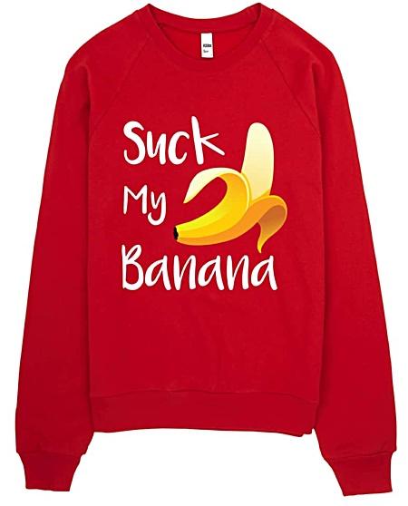 Suck My Banana Sweatshirt - Rude Sweatshirts by Squeaky Chimp