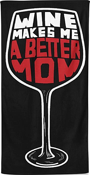 Wine makes me a better mom - beach towel