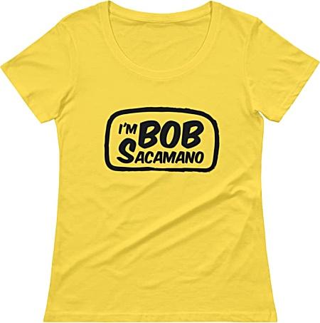 I'm Bob Sacamano Seinfeld scoop next tshirt for women