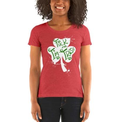 Fuck Me I'm Irish – Women's Rude T-shirts for St. Patrick's Day - Scoop Neck