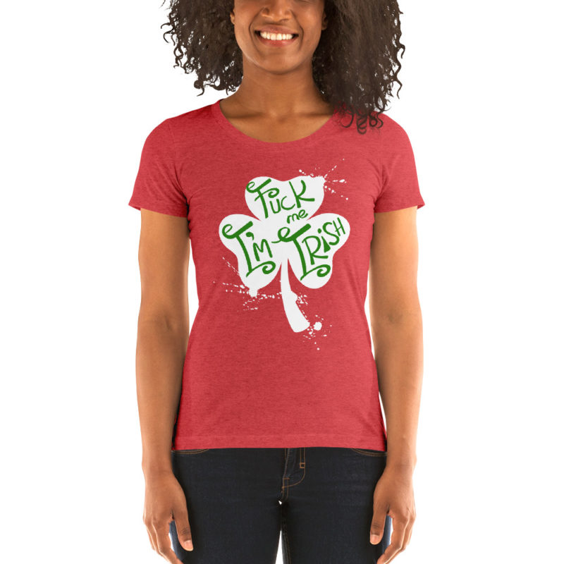Fuck Me I'm Irish – Women's Rude T-shirts for St. Patrick's Day - Scoop Neck