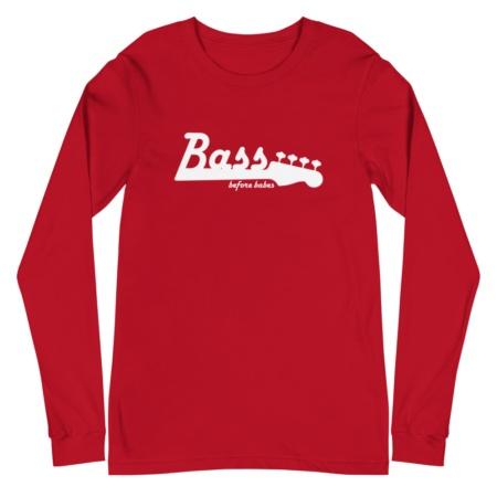 Bass Before Babes / long sleeve t-shirt Music Musician